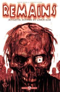 Remains. Volume 1, Roulette, zombies et canon scié
