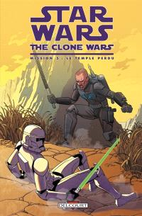 Star Wars : the clone wars, Mission. Volume 5, Le temple perdu