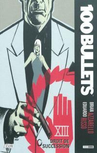 100 bullets. Volume 13, Droit de succession