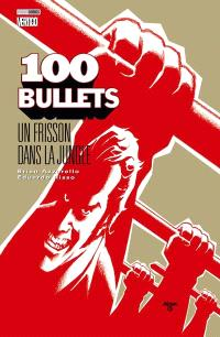 100 bullets. Volume 9, Un frisson dans la jungle