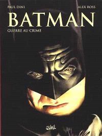 Batman. Volume 1, Guerre au crime