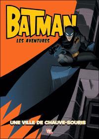 Batman : les aventures. Volume 1, Une ville de chauve-souris