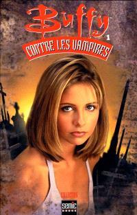 Buffy contre les vampires. Volume 1
