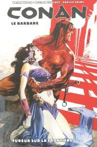 Conan le barbare. Volume 2, Fureur sur la frontière