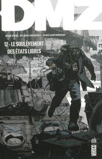 DMZ. Volume 12, Le soulèvement des Etats libres