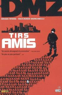 DMZ. Volume 4, Tirs amis
