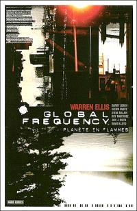 Global Frequency. Volume 1, Planète en flammes