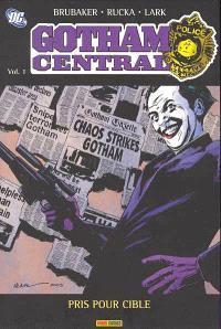 Gotham Central. Volume 1, Pris pour cible