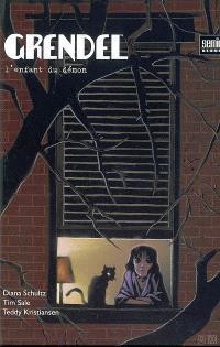 Grendel. Volume 1, L'enfant du démon