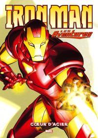 Iron Man : les aventures. Volume 1, Coeur d'acier
