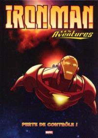 Iron Man : les aventures. Volume 2, Perte de contrôle !