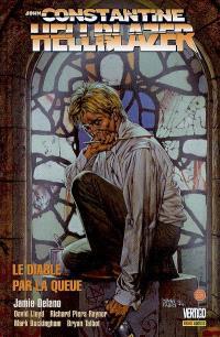 John Constantine Hellblazer. Volume 2, Le diable par la queue