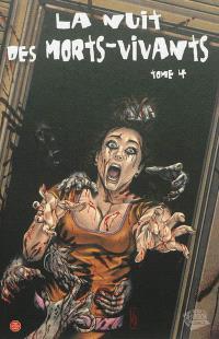 La nuit des morts-vivants. Volume 4