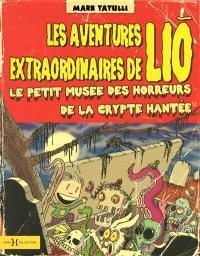 Les aventures extraordinaires de Lio. Volume 2, Le petit musée des horreurs de la crypte hantée