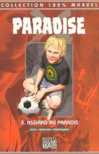 Paradise X. Volume 3, Asgard au paradis