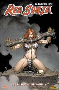 Red Sonja : la diablesse à l'épée. Volume 4, La reine des steppes gelées