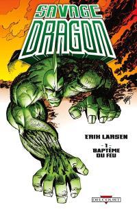 Savage Dragon. Volume 1, Baptême du feu