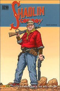 Shaolin cowboy. Volume 1, La vengeance du roi crabe