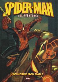 Spider-Man : les aventures. Volume 5, L'invincible Iron Man !