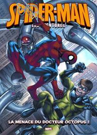Spider-Man : les aventures. Volume 2, La menace du docteur Octopus !