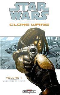 Star Wars : Clone Wars. Volume 1, La défense de Kamino