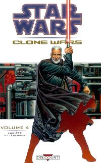 Star Wars : Clone Wars. Volume 4, Lumières et ténèbres