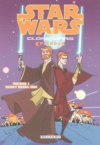 Star Wars : clone wars episodes. Volume 1, Heavy metal Jedi