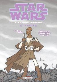 Star Wars : clone wars episodes. Volume 2, L'aventure des Jedi
