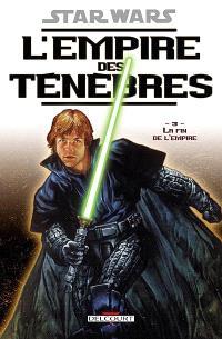 Star Wars : l'Empire des ténèbres. Volume 3, La fin de l'Empire