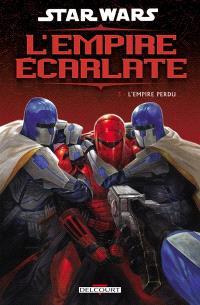 Star Wars : l'Empire écarlate. Volume 3, L'Empire perdu
