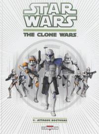 Star wars : the clone wars. Volume 4, Attaque nocturne