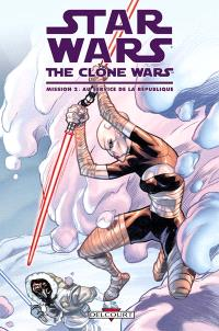 Star wars : the clone wars, Mission. Volume 2, Au service de la République