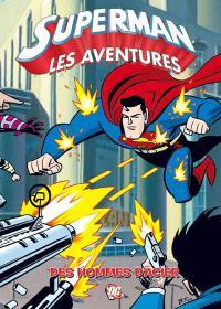 Superman : les aventures. Volume 1, Des hommes d'acier