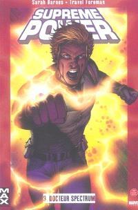 Supreme power. Volume 3, Docteur Spectrum