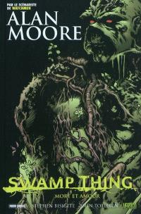 Swamp thing. Volume 2, Mort et amour