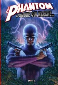 The phantom. Volume 1, L'ombre qui marche...