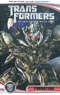 Transformers 3 : la face cachée de la lune, Fondation