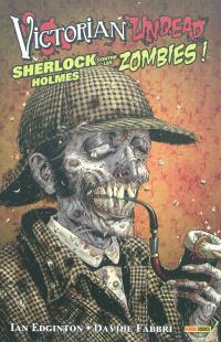 Victorian undead : Sherlock Holmes contre les zombies !