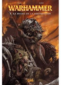 Warhammer. Volume 5, Le sacre de la destruction
