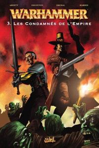 Warhammer. Volume 3, Les condamnés de l'Empire