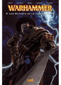 Warhammer. Volume 4, Les mutants de la terre maudite