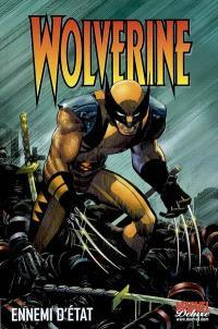 Wolverine. Volume 1, Ennemi d'Etat
