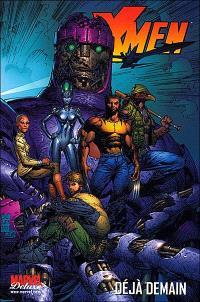 X-Men. Volume 4, Déjà demain