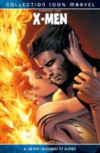 X-Men. Volume 6, La fin : humains et X-Men