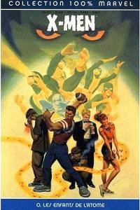 X-Men. Volume 0, Les enfants de l'atome