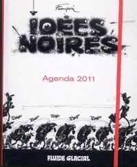 Idées noires : agenda 2011