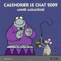 Calendrier Le Chat 2009 : année audacieuse