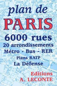 Guide indicateur des rues de Paris : avec commençant et finissant, et les stations de métro les plus proches : autobus, métro, RER, renseignements utiles