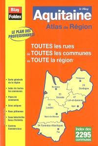 Le Blay Aquitaine : atlas de région : toutes les rues de toutes les communes de toute la région