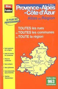 Le Blay Provence-Alpes-Côte d'Azur : atlas de région : toutes les rues de toutes les communes de toute la région